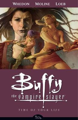 Buffy the Vampire Slayer: Time of Your Life Season 8, volume 4 (Paperback)