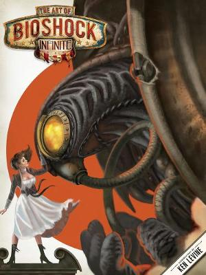 The Art of BioShock Infinite (Hardback)