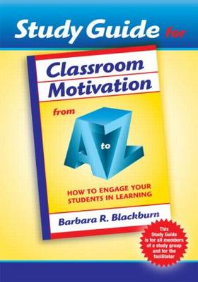 Classroom Motivation from A to Z: How to Engage Your Students in Learning (Study Guide) - A to Z Series (Paperback)