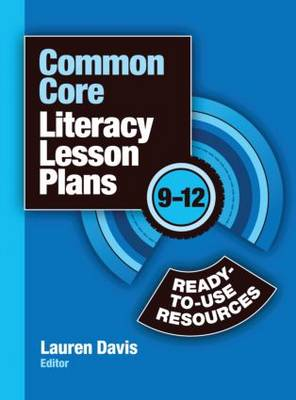 Common Core Literacy Lesson Plans: Ready-to-Use Resources, 9-12 (Paperback)