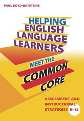 Helping English Language Learners Meet the Common Core: Assessment and Instructional Strategies K-12 (Paperback)