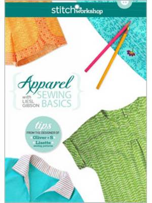 Apparel Sewing Basics with Liesl Gibson (DVD)