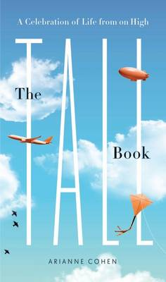 The Tall Book: A Celebration of Life from on High (Hardback)