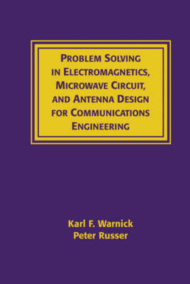 Problems and Solutions in Electromagnetics, Microwave Circuit and Antenna Design for Communications Engineering (Hardback)