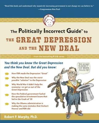 The Politically Incorrect Guide to the Great Depression and the New Deal - The Politically Incorrect Guides (Paperback)