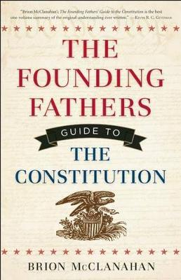 The Founding Fathers Guide to the Constitution (Hardback)