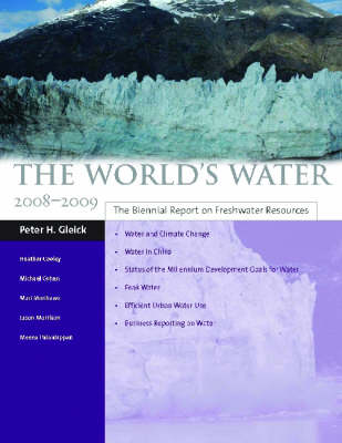 The World's Water 2008-2009: The Biennial Report on Freshwater Resources (Paperback)