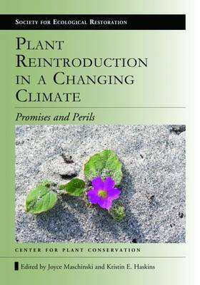 Plant Reintroduction in a Changing Climate: Promises and Perils (Paperback)