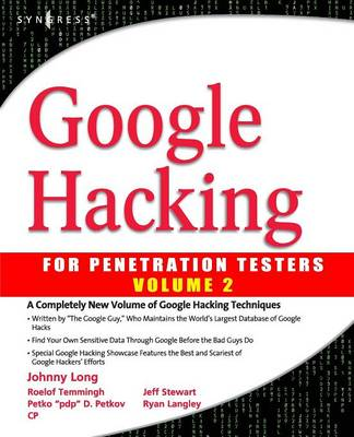 Google Hacking for Penetration Testers: vol. 2: For Penetration Testers (Paperback)