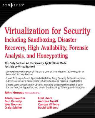 Virtualization for Security: Including Sandboxing, Disaster Recovery, High Availability, Forensic Analysis, and Honeypotting (Paperback)