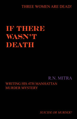 If There Wasn't Death: 4th in the Manhattan Murder Mystery Series (Paperback)