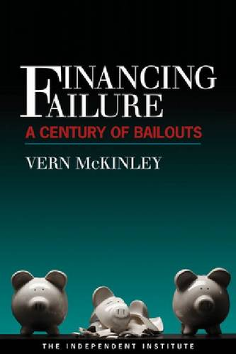 Financing Failure: A Century of Bailouts (Hardback)