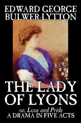 The Lady of Lyons (Paperback)