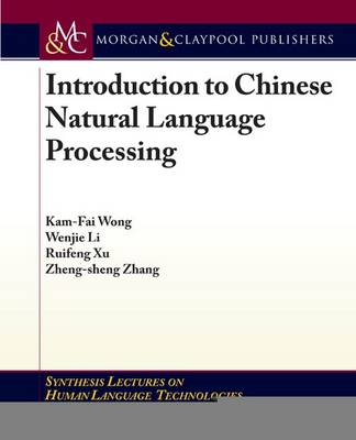 Introduction to Chinese Natural Language Processing - Synthesis Lectures on Human Language Technologies (Paperback)