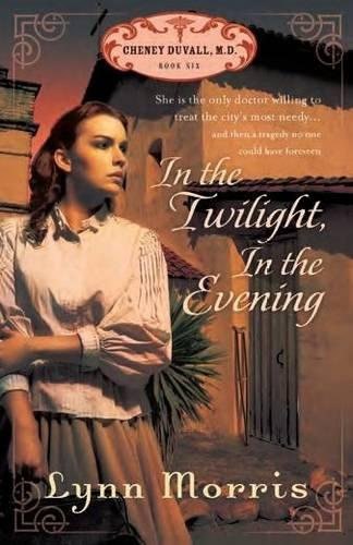 In the Twilight, In the Evening - Cheney Duvall MD Series 6 (Paperback)