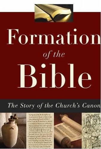 Formation of the Bible: The Story of the Church's Canon (Paperback)