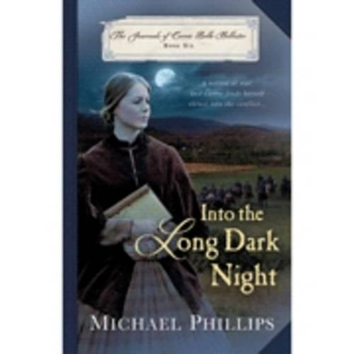 Into the Long Dark Night - Journals of Corrie Belle Hollister 6 (Paperback)