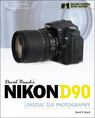 David Busch's Nikon D90 Guide to Digital SLR Photography (Paperback)