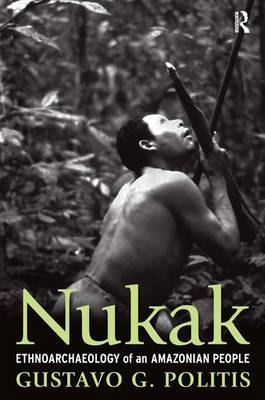 Nukak: Ethnoarchaeology of an Amazonian People - University College London Institute of Archaeology Publications (Paperback)