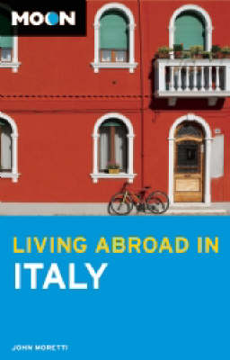 Moon Living Abroad in Italy - Moon Living Abroad (Paperback)