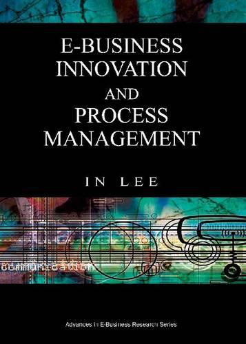 Advances in E-business Research: E-business Innovation and Research - Advances in E-Business Research (Hardback)