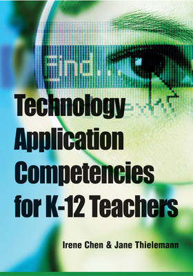Technology Application Competencies for K-12 Teachers (Hardback)