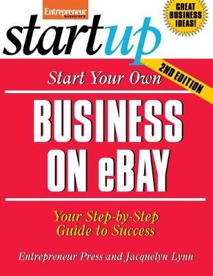 Start Your Own Business on eBay: Your Step-By-Step Guide to Success - Startup Series (Paperback)