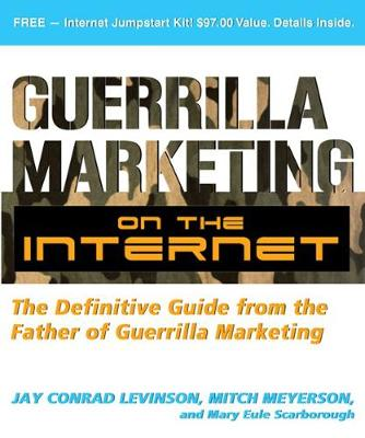 Guerrilla Marketing on the Internet: The Definitive Guide from the Father of Guerrilla Marketing - Guerrilla Marketing (Paperback)