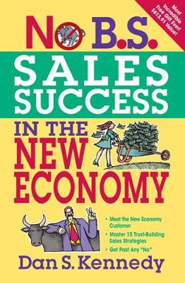 No B.S. Sales Success in the New Economy - No B. S. (Paperback)