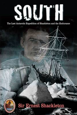 "South: The Last Antarctic Expedition of Shackleton and the ""Endurance"" (Paperback)"