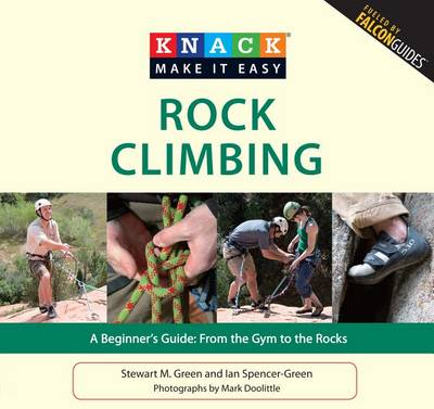 Knack Rock Climbing: A Beginner's Guide: from the Gym to the Rocks - Knack: Make it Easy (Paperback)
