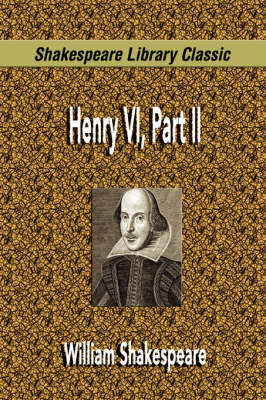 Henry VI, Part II (Shakespeare Library Classic) (Paperback)
