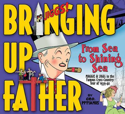 Bringing Up Father: From Sea to Shining Sea (Hardback)