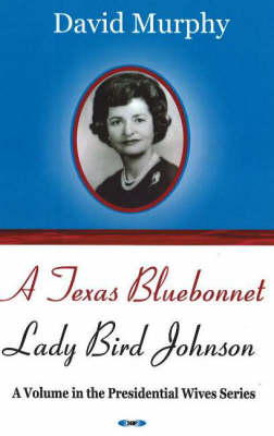 Texas Bluebonnet: Lady Bird Johnson (Paperback)