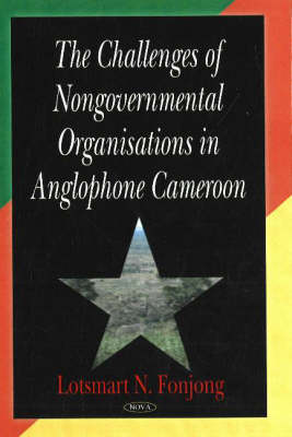 Challenges of Nongovernmental Organisations in Anglophone Cameroon - Studies in NGOs and Rural Development v. 2 (Hardback)