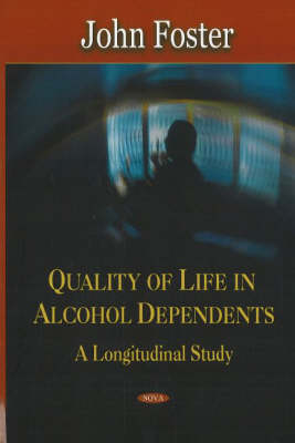 Quality of Life in Alcohol Dependents: A Longitudinal Study (Hardback)
