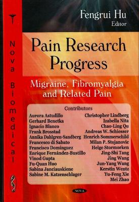 Pain Research Progress: Migraine, Fibromyalia and Related Pain (Hardback)
