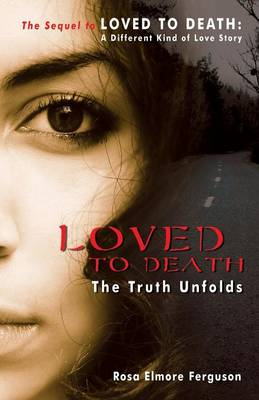 Loved to Death: The Truth Unfolds (Paperback)