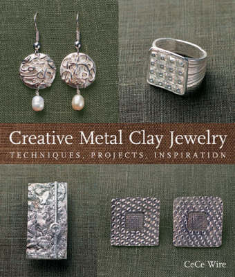 Creative Metal Clay Jewelry: Techniques, Projects, Inspiration (Paperback)