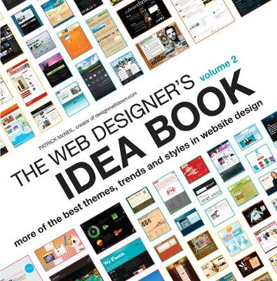 The Web Designer's Idea Book: Volume 2: The Latest Themes, Trends and Styles in Website Design (Paperback)
