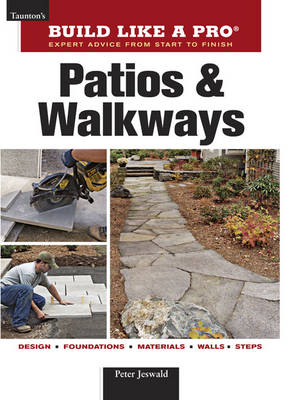 Patios and Walkways - Build Like a Pro - Expert Advice from Start to Finish (Paperback)