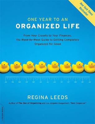 One Year to an Organized Life: From Your Closets to Your Finances, the Week-by-Week Guide to Getting Completely Organized for Good (Paperback)