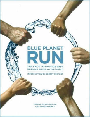 Blue Planet Run: The Race to Provide Safe Drinking Water to the World (Hardback)