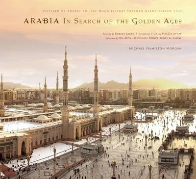 Arabia: In Search of the Golden Ages (Hardback)