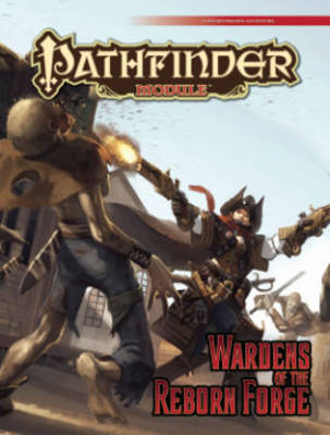 Pathfinder Module: Wardens of the Reborn Forge (Paperback)