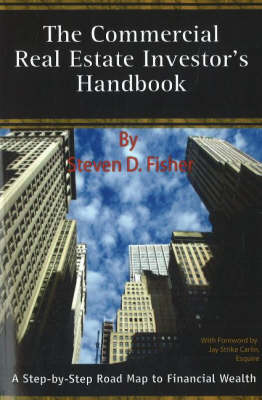 The Commercial Real Estate Investor's Handbook: A Step-by-Step Road Map to Financial Wealth (Paperback)