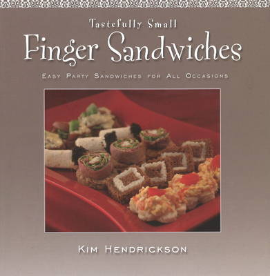 Tastefully Small Finger Sandwiches: Easy Party Sandwiches for All Occasions (Paperback)