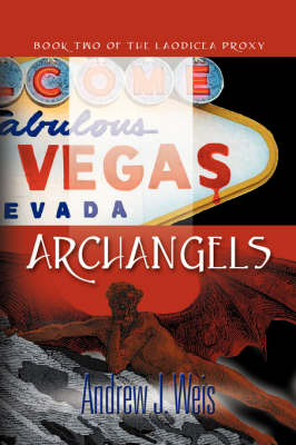 Archangels: Book Two of the Laodicea Proxy (Paperback)