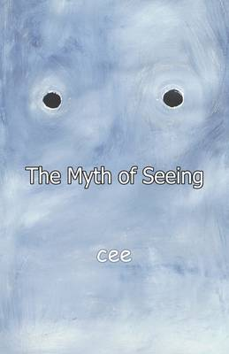 The Myth of Seeing (Paperback)