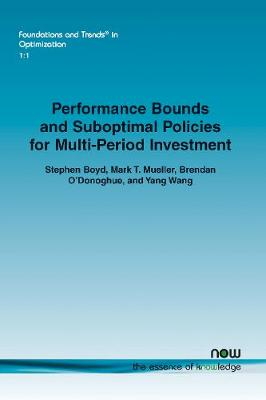 Performance bounds and suboptimal policies for multi-period investment - Foundations and Trends in Optimization (Paperback)